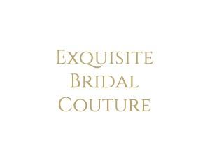 EXQUISITE BRIDAL COUTURE