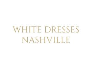 WHITE DRESSES NASHVILLE